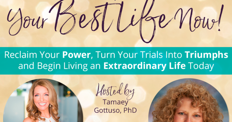 "Hear My Story! ""Your Best Life Now!"" Online Event – August 30, 2017"