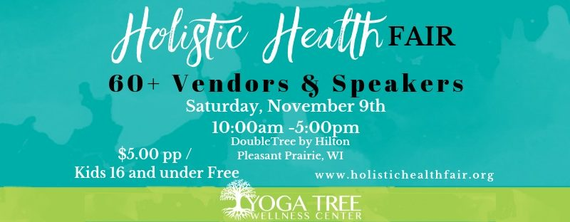 11-9-19 Holistic Health Fair – Pleasant Prairie, WI