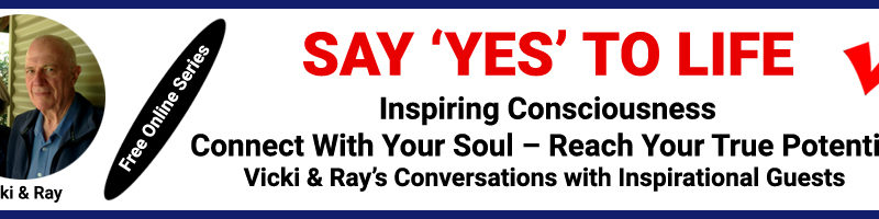 "10-16-19 – ""Say Yes to Life – Inspiring Consciousness "" Guest Appearance"